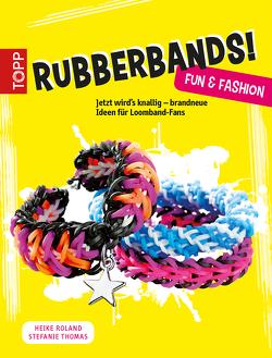 Rubberbands! Fun & Fashion von Roland,  Heike, Thomas,  Stefanie