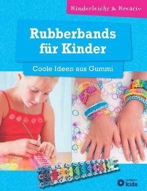 Rubberbands für Kinder – Coole Ideen aus Gummi von Tiefenbacher,  Angelika