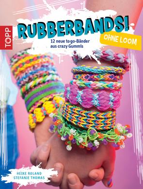 Rubberbands! ohne Loom von Roland,  Heike, Thomas,  Stefanie