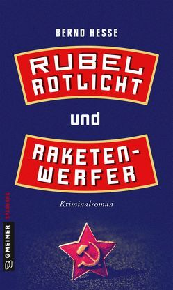 Rubel, Rotlicht und Raketenwerfer von Hesse,  Bernd