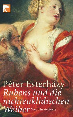 Rubens und die nichteuklidischen Weiber von Buda,  György, Esterházy,  Péter, Gahse,  Zsuzsanna