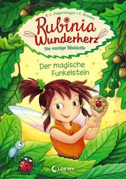 Rubinia Wunderherz, die mutige Waldelfe – Der magische Funkelstein von Angermayer,  Karen Christine, Broska,  Elke