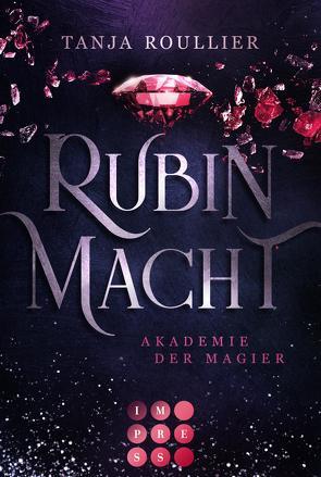 Rubinmacht (Akademie der Magier 1) von Roullier,  Tanja