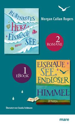 Rubinrotes Herz, eisblaue See & Eisblaue See, endloser Himmel von Feldmann,  Claudia, Rogers,  Morgan Callan