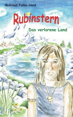 Rubinstern – Das verlorene Land von Falke-Held,  Rotraud
