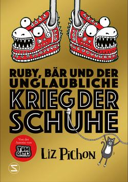 Ruby, Bär und der unglaubliche Krieg der Schuhe von Kilchling,  Verena, Pichon,  Liz