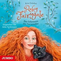 Ruby Fairygale. Das Geheimnis der Tierwandler von Gembri,  Kira, Nachtmann,  Julia