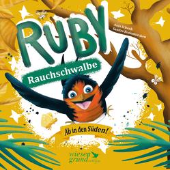 Ruby Rauchschwalbe – Ab in den Süden! von Rodenkirchen,  Sandra, Schenk,  Anja