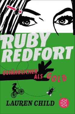 Ruby Redfort – Gefährlicher als Gold von Braun,  Anne, Child,  Lauren