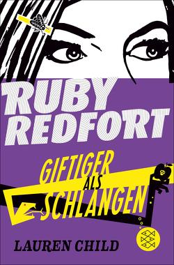 Ruby Redfort – Giftiger als Schlangen von Braun,  Anne, Child,  Lauren
