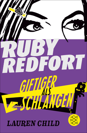 Ruby Redfort – Giftiger als Schlangen von Braun,  Anne, Child,  Lauren