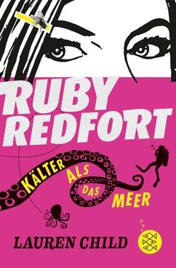 Ruby Redfort – Kälter als das Meer von Braun,  Anne, Child,  Lauren
