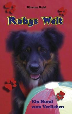 Rubys Welt von Kohl,  Kirsten