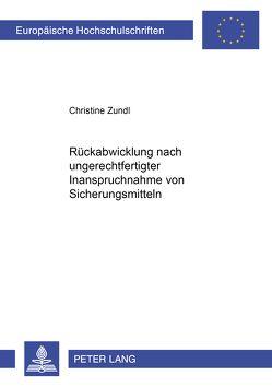 Rückabwicklung nach ungerechtfertigter Inanspruchnahme von Sicherungsmitteln von Zundl,  Christine