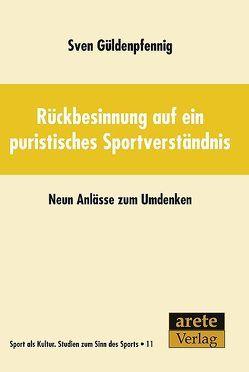 Rückbesinnung auf ein puristisches Sportverständnis von Güldenpfennig,  Sven
