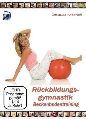 Rückbildungsgymnastik Beckenboden von Friedrich,  Christina