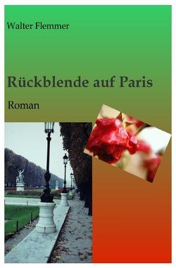 Rückblende auf Paris von Flemmer,  Walter