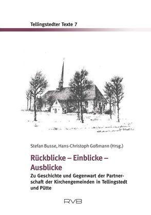 Rückblicke – Einblicke – Ausblicke von Busse,  Stefan, Goßmann,  Hans Christoph