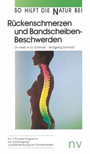 Rückenschmerzen und Bandscheibenbeschwerden von Schmidt,  Hans G, Schmidt,  Wolfgang