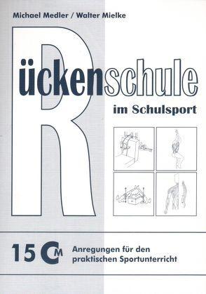 """""""Rückenschule"""" im Schulsport von Medler,  Michael, Mielke,  Walter"""