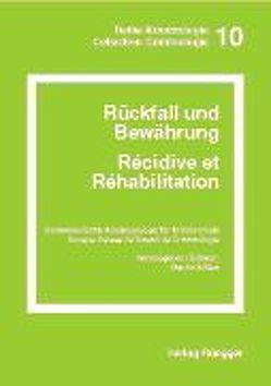 Rückfall und Bewährung /Récidive et Réhabilitation von Killias,  Martin