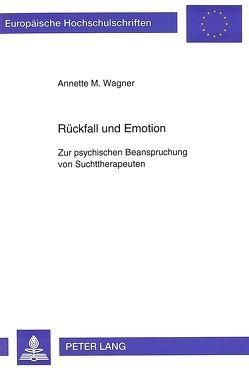 Rückfall und Emotion von Wagner,  Annette