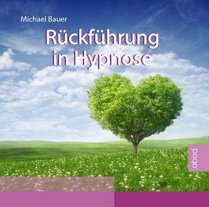 Rückführung in Hypnose von Michael,  Bauer