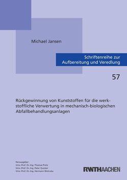 Rückgewinnung von Kunststoffen für die werkstoffliche Verwertung in mechanisch-biologischen Abfallbehandlungsanlagen von Jansen,  Michael