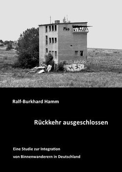 Rückkehr ausgeschlossen von Hamm,  Ralf-Burkhard