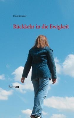 Rückkehr in die Ewigkeit von Reinecker,  Beate, Reinecker,  Dieter