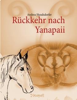 Rückkehr nach Yanapaii von Hundsdorfer,  Andrea