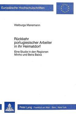 Rückkehr portugiesischer Arbeiter in ihr Heimatdorf von Manemann-Maldonado,  Walburga