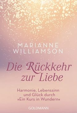 Rückkehr zur Liebe von Kahn-Ackermann,  Susanne, Williamson,  Marianne
