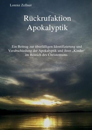 Rückrufaktion Apokalyptik von Zellner,  Lorenz