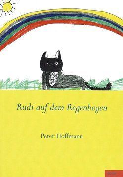 Rudi auf dem Regenbogen von Hoffmann,  Peter