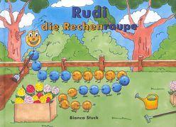 Rudi die Rechenraupe von Stuck,  Bianca