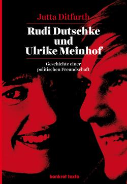 Rudi Dutschke und Ulrike Meinhof von Ditfurth,  Jutta