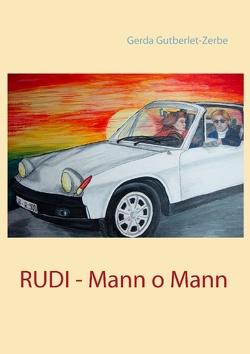 Rudi – Mann o Mann von Gutberlet-Zerbe,  Gerda