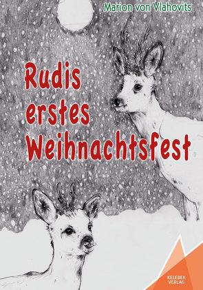 Rudis erstes Weihnachtsfest von Opladen,  Ronja, Verlag,  Kelebek, von Vlahovits,  Marion