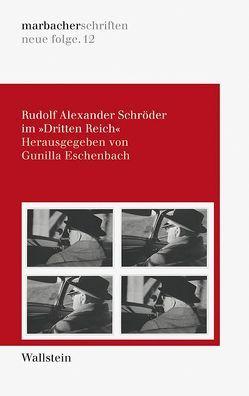 Rudolf Alexander Schröder im 'Dritten Reich' von Eschenbach,  Gunilla