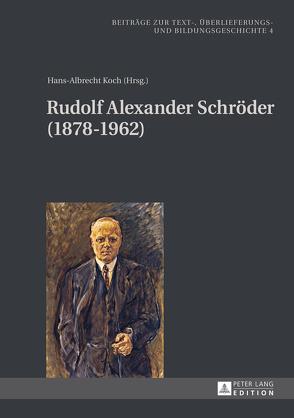 Rudolf Alexander Schröder (1878-1962) von Koch,  Hans-Albrecht