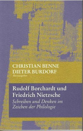 Rudolf Borchardt und Friedrich Nietzsche von Benne,  Christian, Burdorf,  Dieter