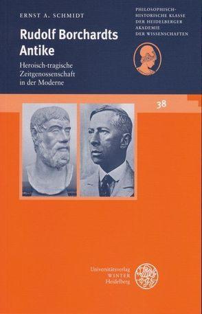 Rudolf Borchardts Antike von Schmidt,  Ernst A