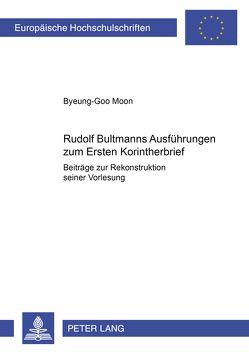 Rudolf Bultmanns Ausführungen zum Ersten Korintherbrief von Moon,  Byeung-Goo