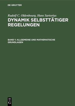 Rudolf C. Oldenbourg; Hans Sartorius: Dynamik selbsttätiger Regelungen / Allgemeine und mathematische Grundlagen von Oldenbourg,  Rudolf C., Sartorius,  Hans