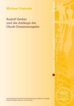 Rudolf Gerber und die Anfänge der Gluck-Gesamtausgabe von Custodis,  Michael