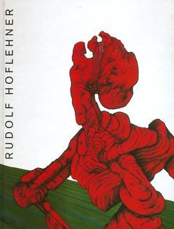 Rudolf Hoflehner – Retrospektiv von Breicha,  Otto, Zuckriegl,  Margit