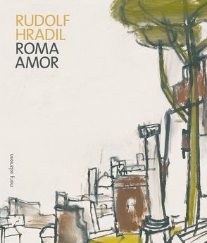 Rudolf Hradil. Roma – Amor von Aigner,  Christoph Wilhelm, Garms,  Jörg, Hallensleben,  Georg, Hradil,  Rudolf, Jung,  Jochen, Lodoli,  Marco