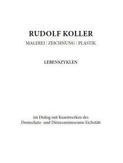 Rudolf Koller. Malerei – Zeichnung – Plastik von Braun,  Emanuel