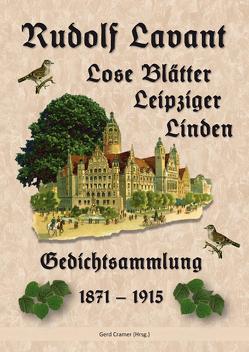 Rudolf Lavant. Lose Blätter Leipziger Linden von Cramer,  Gerd
